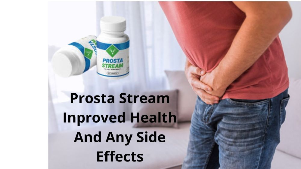 Prosta Stream Inproved Health And Any Side Effects